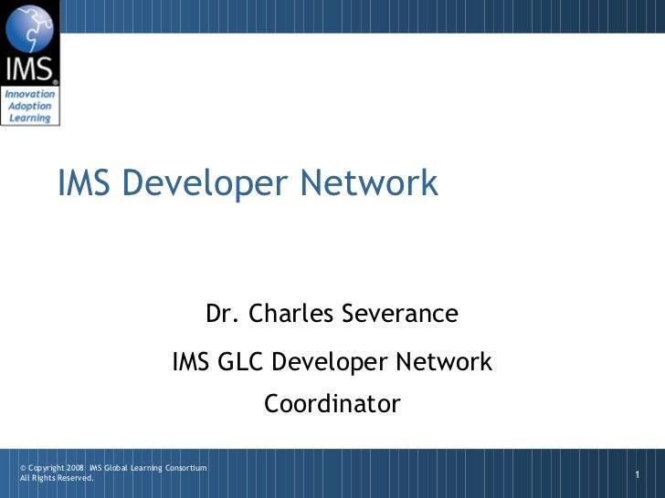 IMS Developer Network                                              Dr. Charles Severance                                  ...