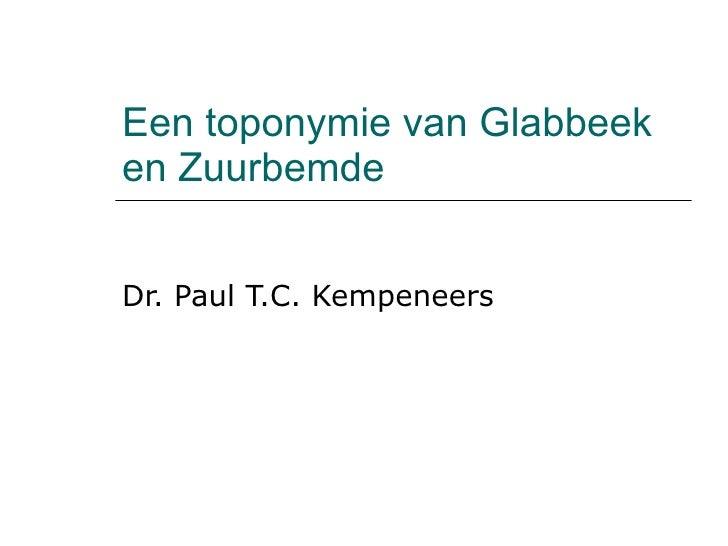 Een toponymie van Glabbeek en Zuurbemde Dr. Paul T.C. Kempeneers