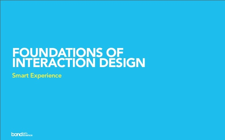 FOUNDATIONS OF INTERACTION DESIGN Smart Experience