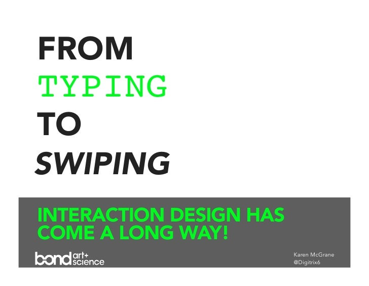 From Typing To Swiping: Interaction Design has come a long way!