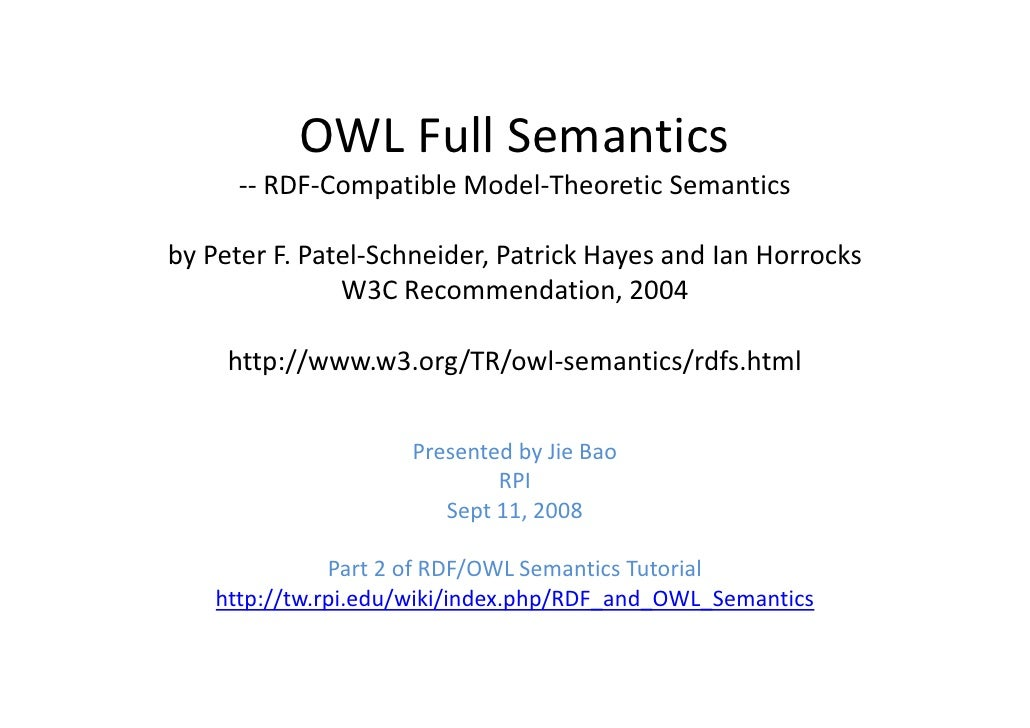 OWL Full Semantics       -- RDF-Compatible Model-Theoretic Semantics  by Peter F. Patel-Schneider, Patrick Hayes and Ian H...