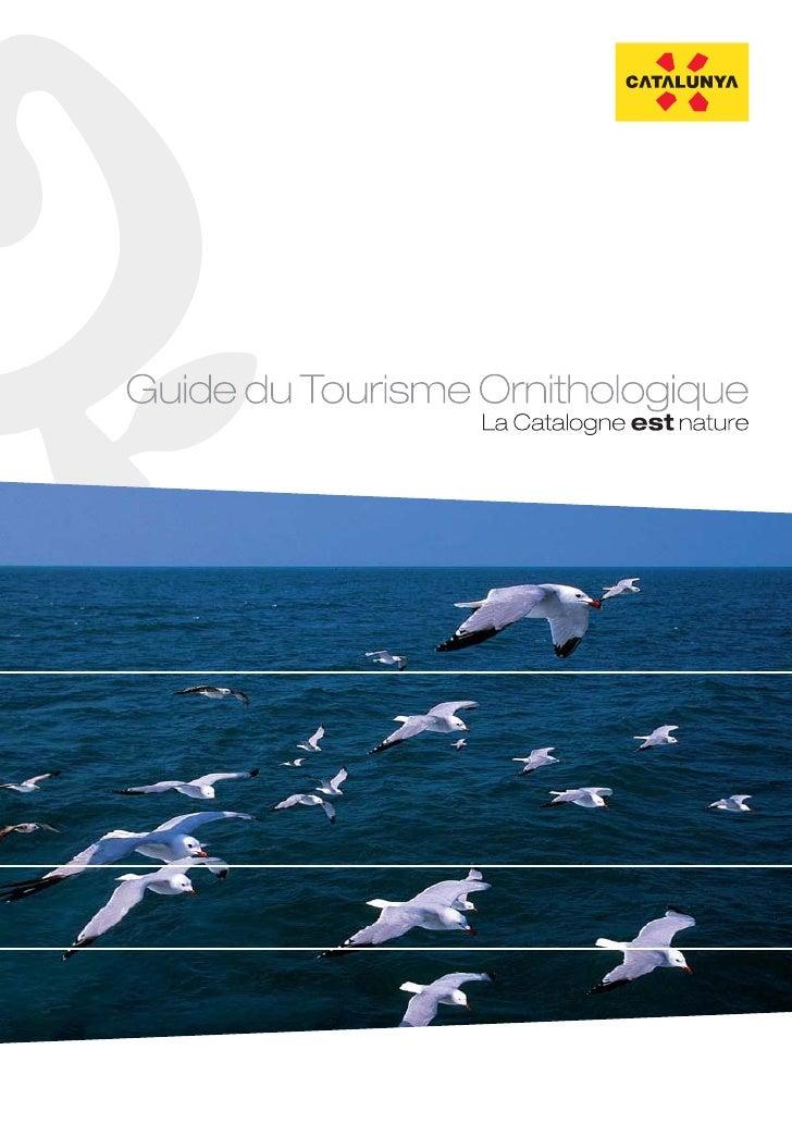 CATALOGNE Guide du tourisme ornithologique                Consorci Turisme de Catalunya            Departament d'Innovació...