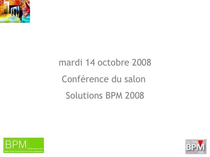 vendredi 5 juin 2009 Conférence du salon  Solutions BPM 2008