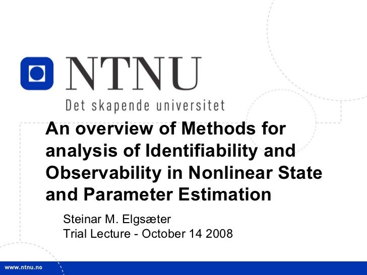 An overview of Methods for analysis of Identifiability and Observability in Nonlinear State and Parameter Estimation Stein...