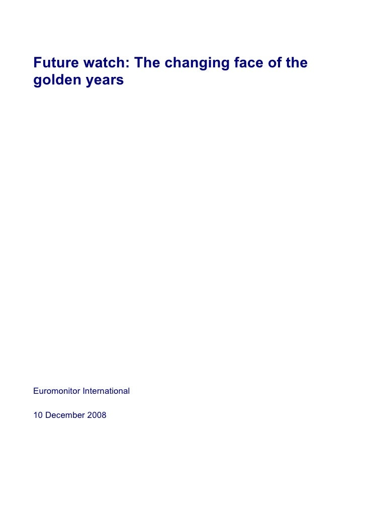 Future watch: The changing face of the golden years     Euromonitor International  10 December 2008