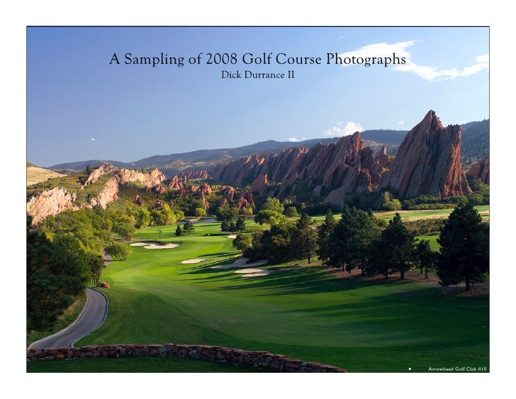 A Sampling of 2008 Golf Course Photographs                Dick Durrance II                                                ...