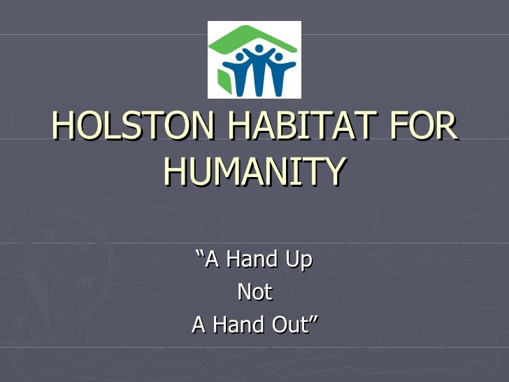 """HOLSTON HABITAT FOR HUMANITY """"A Hand Up Not A Hand Out"""""""