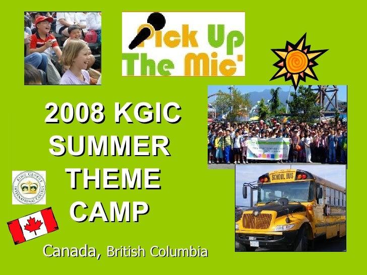 2008 KGIC SUMMER  THEME CAMP  Canada,  British Columbia
