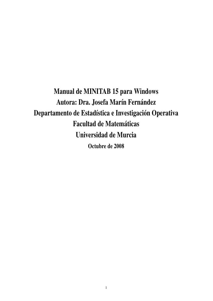 Manual de MINITAB 15 para Windows        Autora: Dra. Josefa Mar´n Fern´ ndez                                 ı      a Dep...