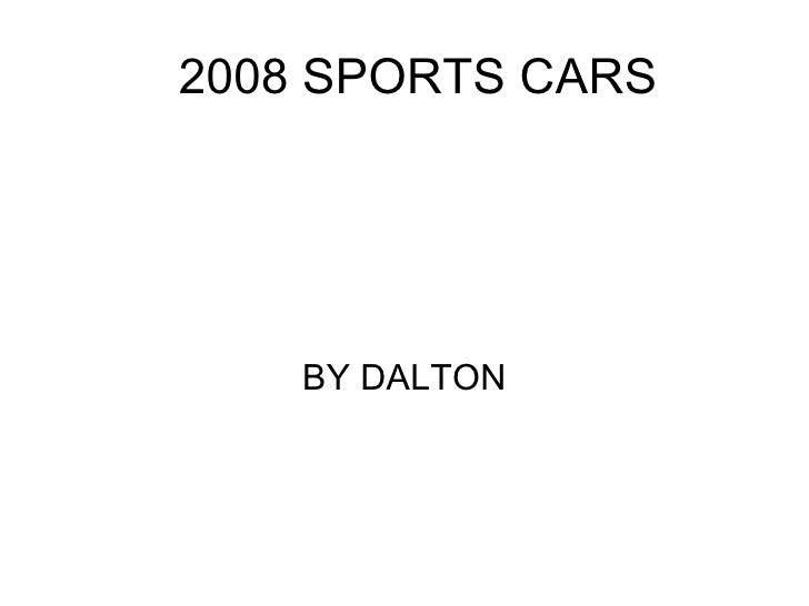 2008 SPORTS CARS BY DALTON
