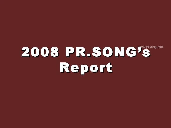 2008 PR.SONG's Report