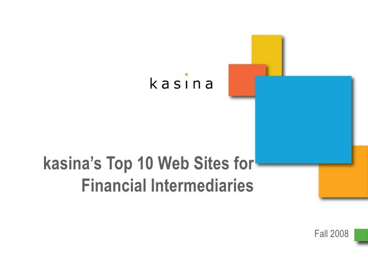 kasina's Top 10 Web Sites for Financial Intermediaries Fall 2008