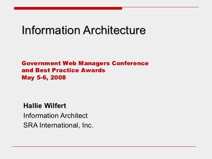 Information Architecture Hallie Wilfert Information Architect SRA International, Inc.