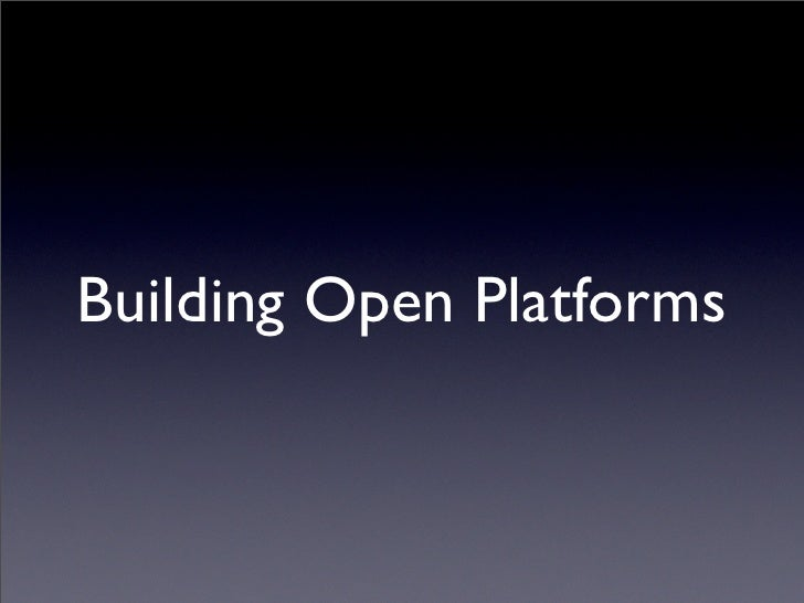 Building Open Platforms