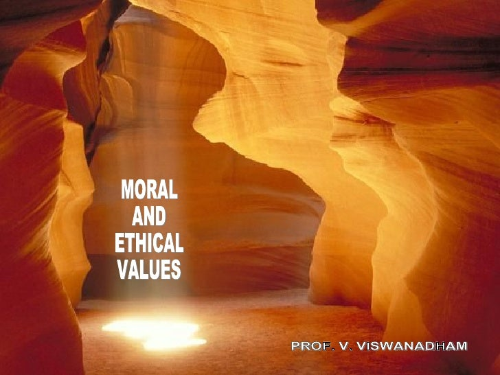 MORAL AND  ETHICAL VALUES PROF. V. VISWANADHAM
