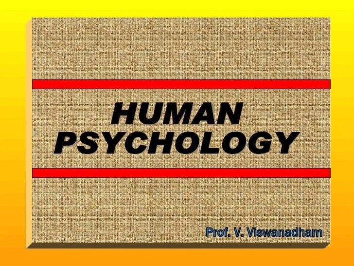 HUMAN PSYCHOLOGY Prof. V. Viswanadham