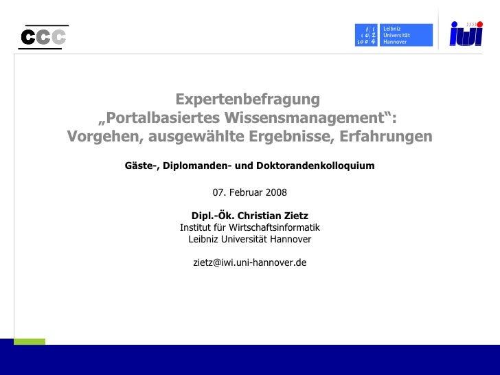 """Expertenbefragung  """"Portalbasiertes Wissensmanagement"""":  Vorgehen, ausgewählte Ergebnisse, Erfahrungen Gäste-, Diplomanden..."""