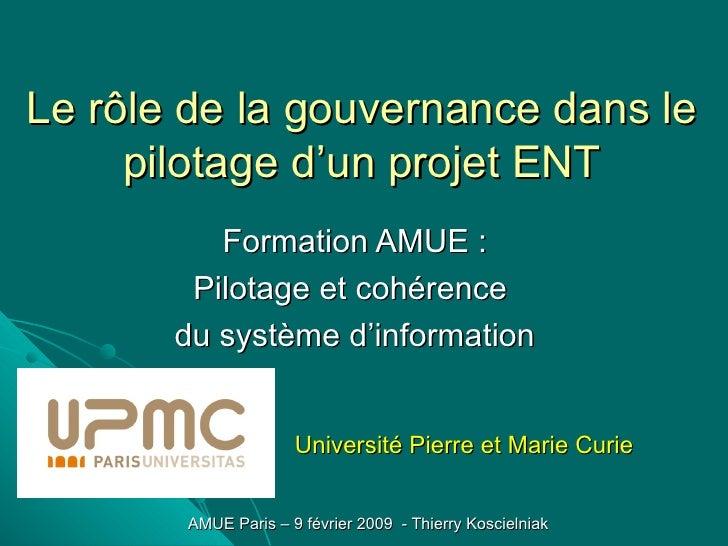 Le rôle de la gouvernance dans le pilotage d'un projet ENT Formation AMUE : Pilotage et cohérence  du système d'informatio...