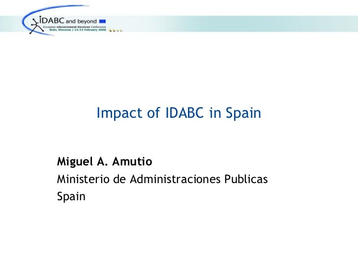 Impact of the Program IDABC in Spain (interoperable delivery of services to administrations, business and citizens)