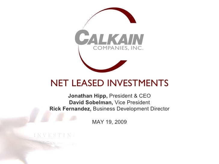 NET LEASED INVESTMENTS Jonathan Hipp,  President & CEO David Sobelman,  Executive Vice President   Rick Fernandez,   Assis...