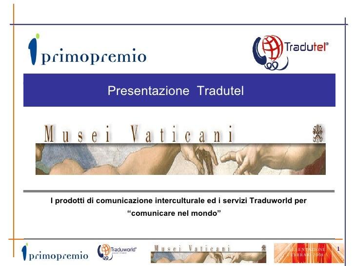 """I prodotti di comunicazione interculturale ed i servizi Traduworld per  """" comunicare nel mondo"""" Presentazione  Tradutel"""