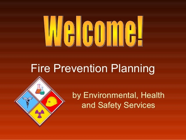 Fire Prevention Planning by Environmental, Health and Safety Services