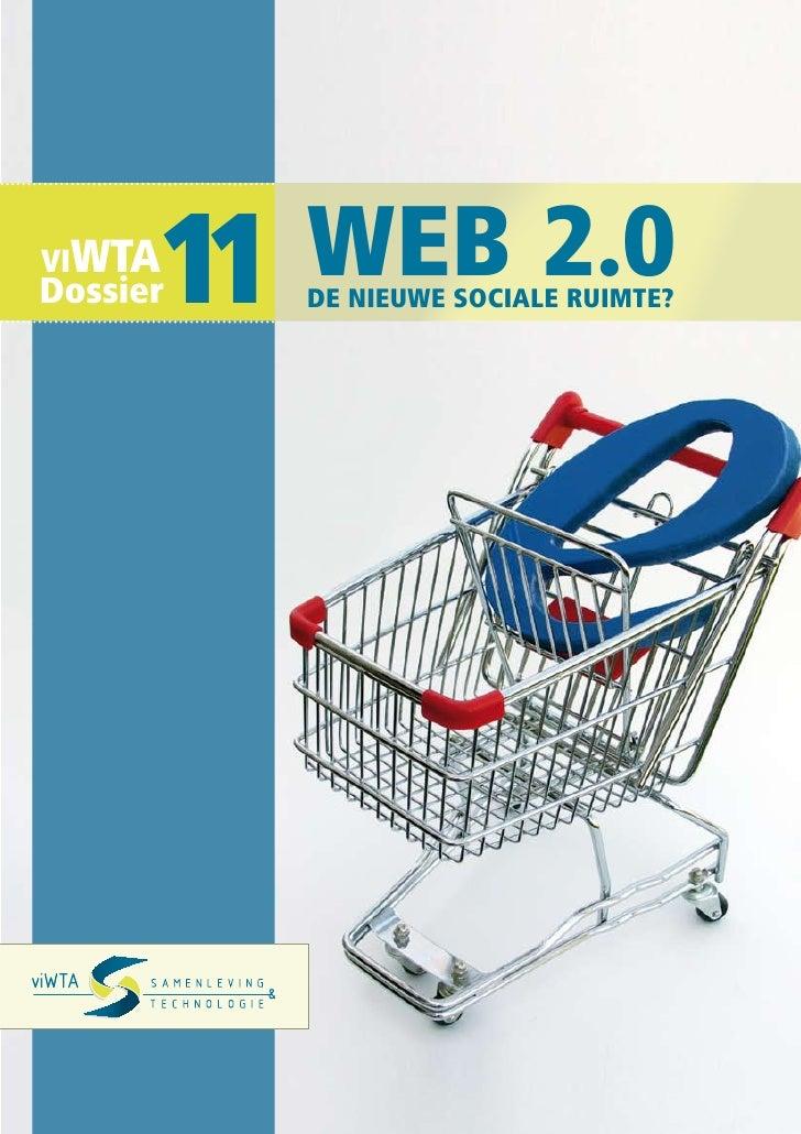 ViWta       11 Dossier            Web 2.0            De nieuWe sociale ruimte?