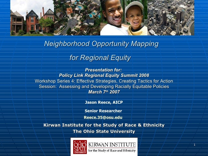 Neighborhood Opportunity Mapping  for Regional Equity   Kirwan Institute for the Study of Race & Ethnicity The Ohio State ...