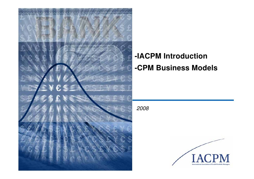 -IACPM Introduction -CPM Business Models     2008
