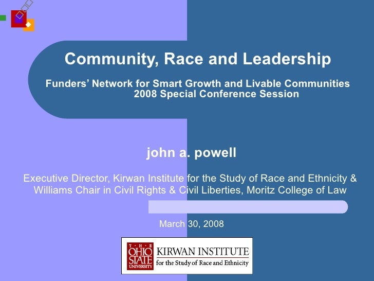 Community, Race and Leadership   Funders' Network for Smart Growth and Livable Communities 2008 Special Conference Session...