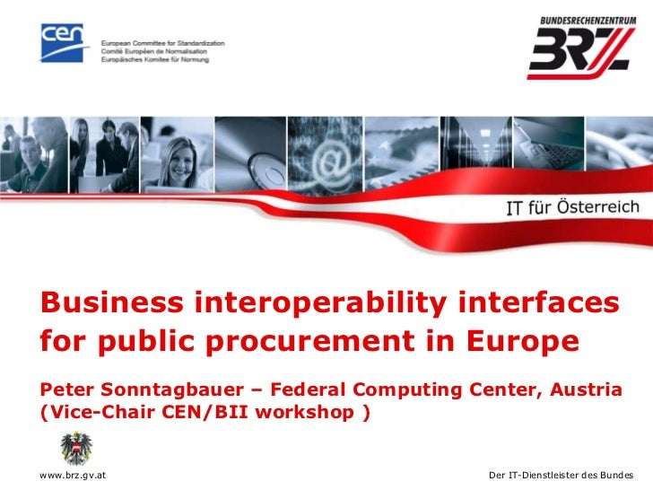 Business interoperability interfaces for public procurement in Europe   Peter Sonntagbauer – Federal Computing Center, Aus...