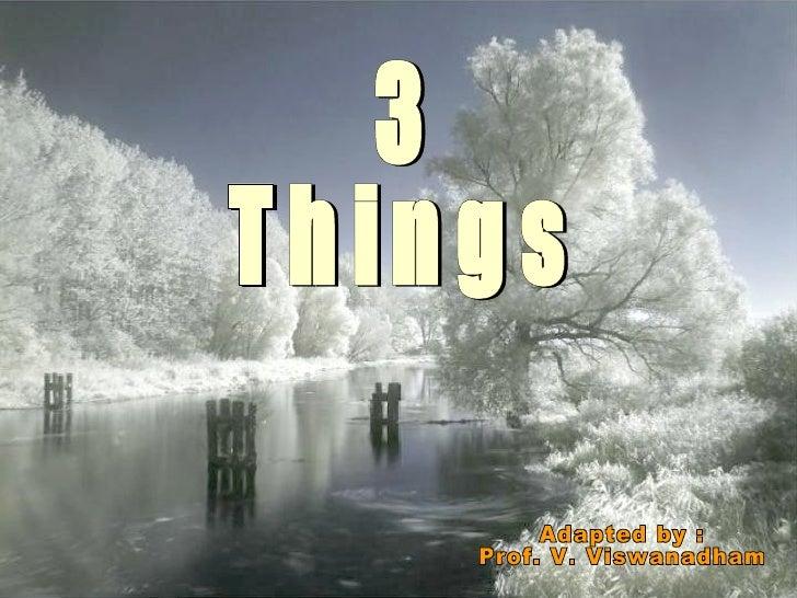 20080406   Yuvabharathi 1st Sunday   Three Things