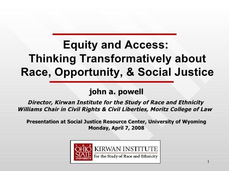 john a. powell Director, Kirwan Institute for the Study of Race and Ethnicity  Williams Chair in Civil Rights & Civil Libe...