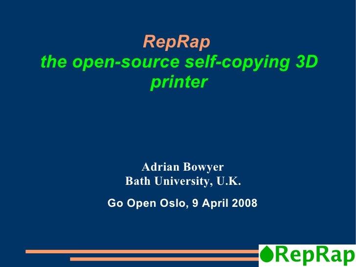 RepRap the open-source self-copying 3D             printer                Adrian Bowyer           Bath University, U.K.   ...