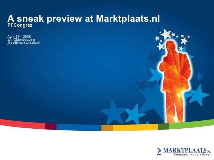 A sneak preview at Marktplaats.nl PFCongrez  April 12 th   2008 JA. Oldenbeuving [email_address] eBay Inc. Proprietary & C...