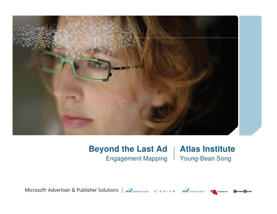 Beyond Be ond the Last Ad      Atlas Instit te                               Institute    Engagement Mapping   Young-Bean ...