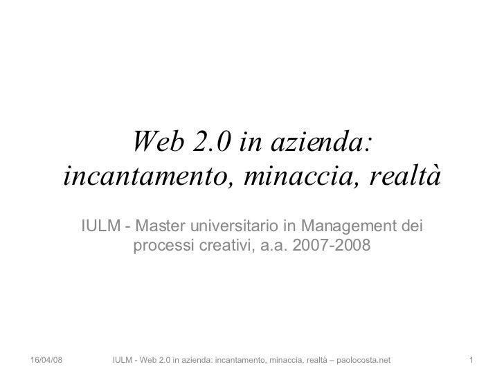 Web 2.0 in azienda: incantamento, minaccia, realtà