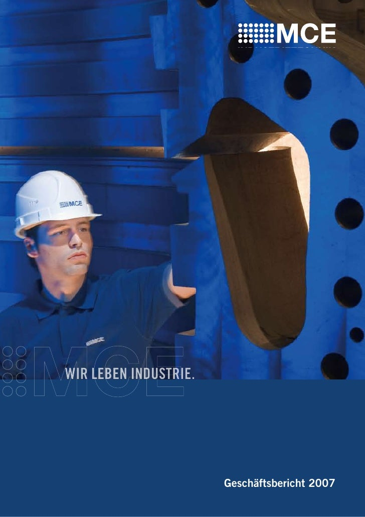 Wir leben industrie.                            Geschäftsbericht 2007