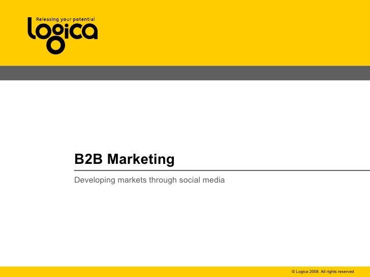 B2B Marketing Developing markets through social media