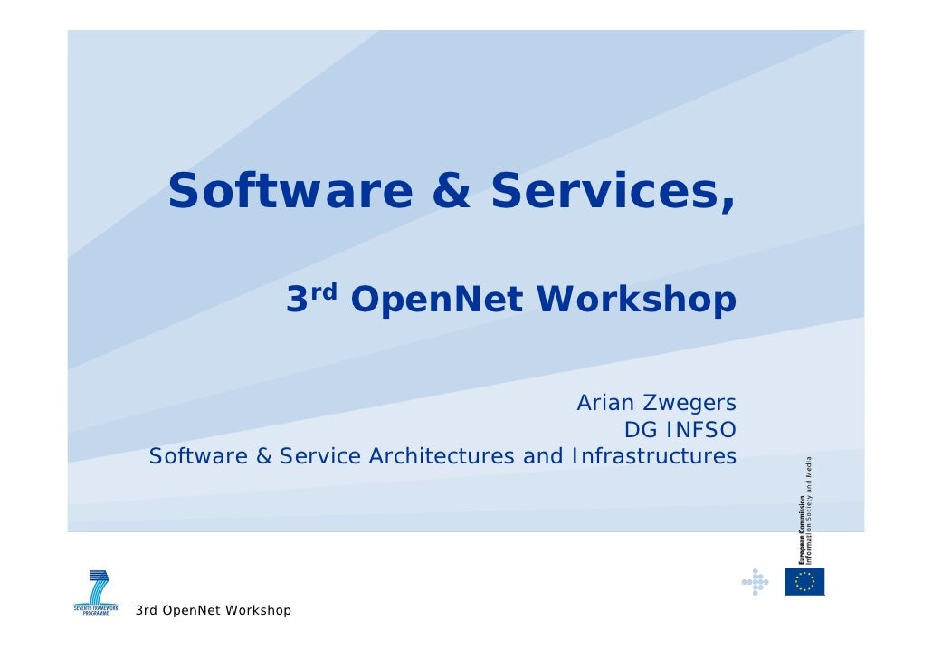 Software & Services,                     3rd OpenNet Workshop                                         Arian Zwegers       ...