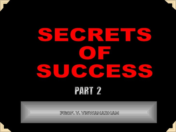 SECRETS OF  SUCCESS PROF. V. VISWANADHAM PART  2