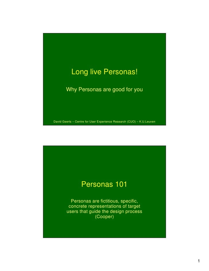Long live Personas!          Why Personas are good for you     David Geerts – Centre for User Experience Research (CUO) – ...