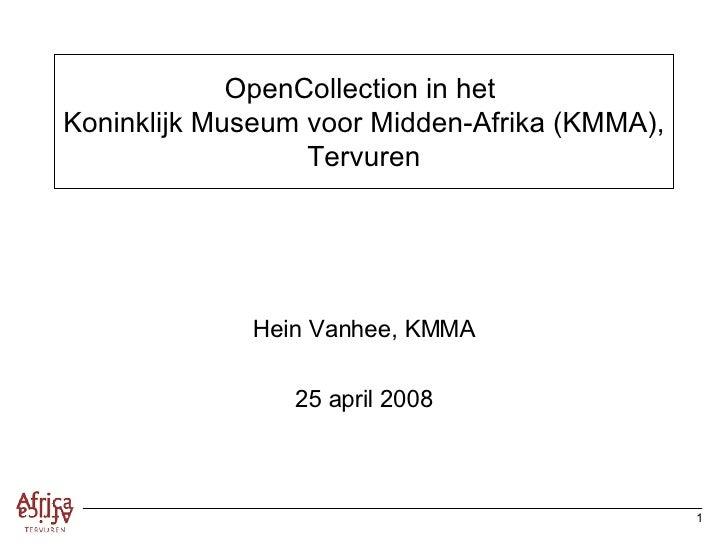 OpenCollection in het  Koninklijk Museum voor Midden-Afrika (KMMA), Tervuren Hein Vanhee, KMMA 25 april 2008