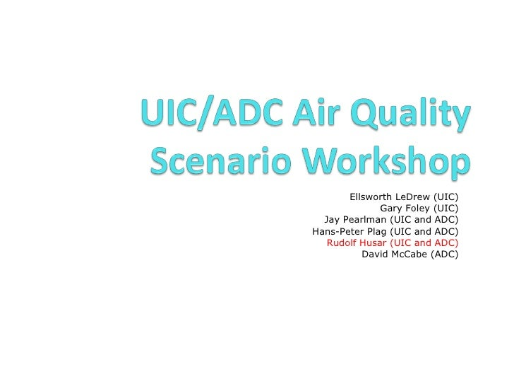 Ellsworth LeDrew (UIC) Gary Foley (UIC) Jay Pearlman (UIC and ADC) Hans-Peter Plag (UIC and ADC) Rudolf Husar (UIC and ADC...