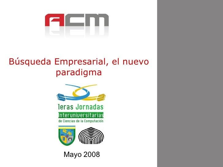 Mayo 2008 Búsqueda Empresarial, el nuevo paradigma