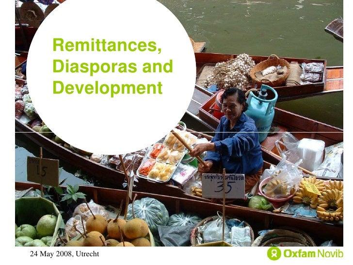Remittances,       Diasporas and       Development     24 May 2008, Utrecht