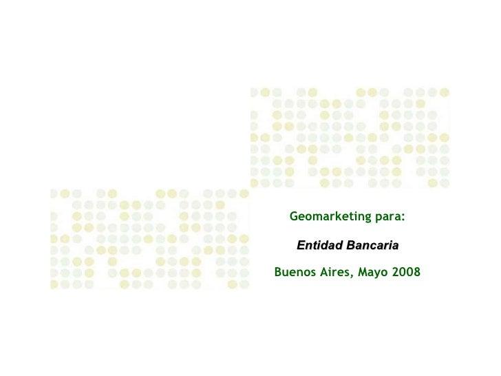 Geomarketing Entidad Bancaria