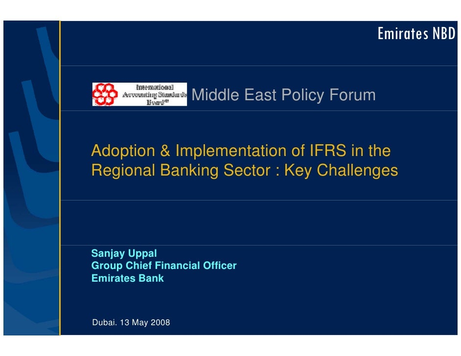 Emirates NBD                        Middle East Policy Forum   Adoption & Implementation of IFRS in the Regional Banking S...