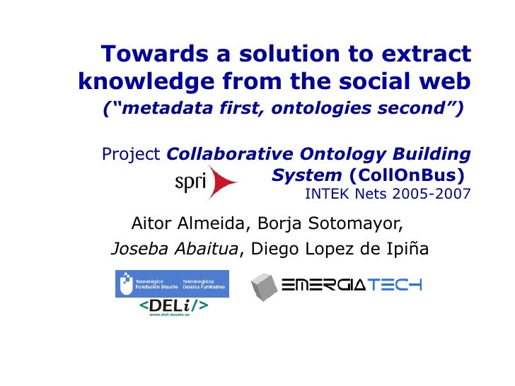 """Towards a solution to extract knowledge from the social web (""""metadata first, ontologies second"""")   Project  Collaborative..."""