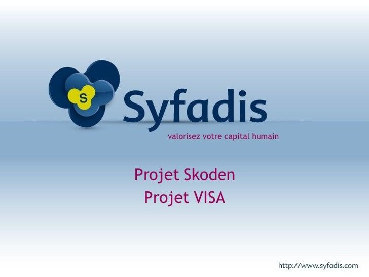 Projet Skoden Projet VISA valorisez votre capital humain